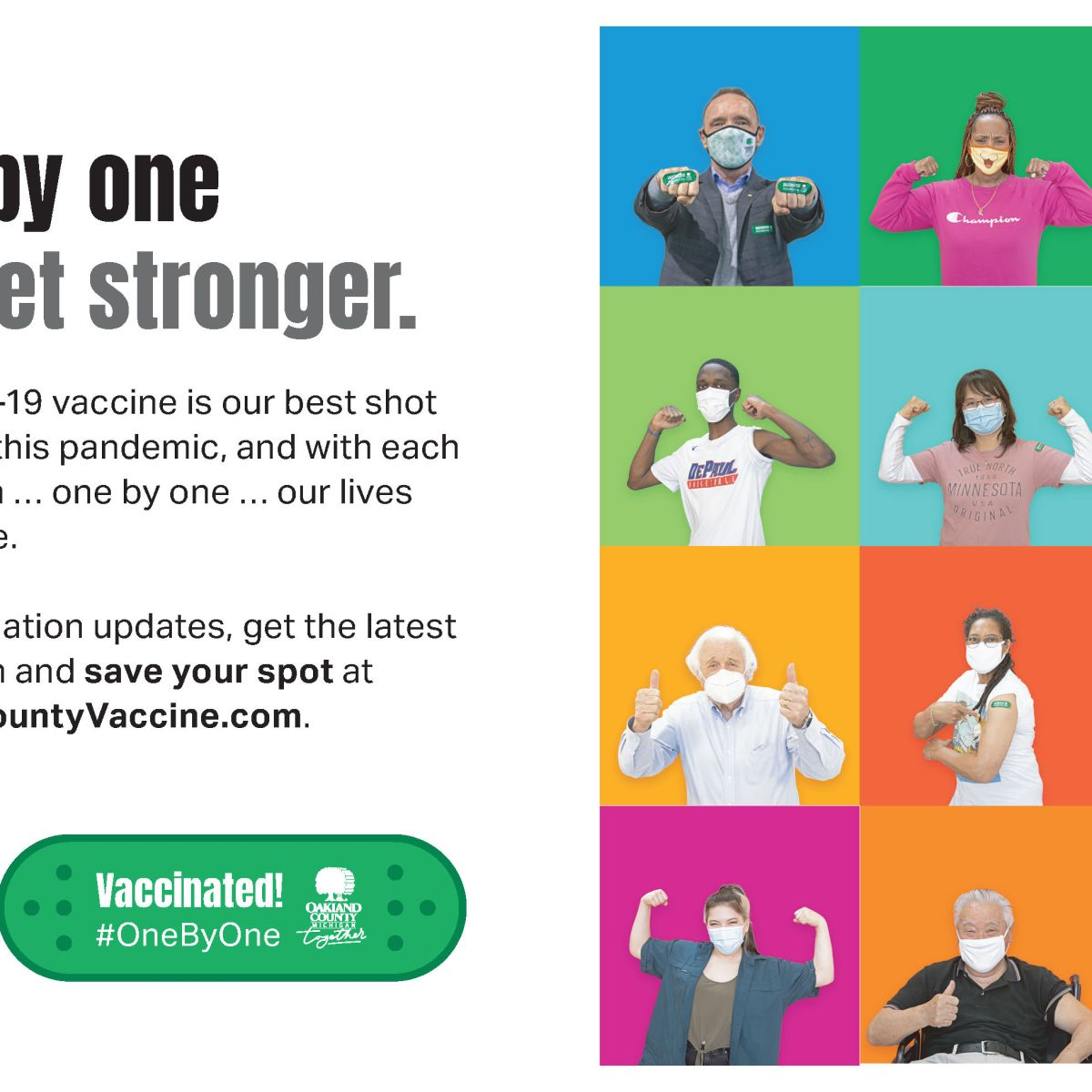 An infographic the reads: One by one we get stronger. It also includes details about the COVID-19 vaccine. A 4x3 grid next to the text shows people with different color backgrounds wearing masks and striking powerful poses.